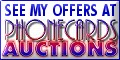 See my offers at Phonecards Auctions!